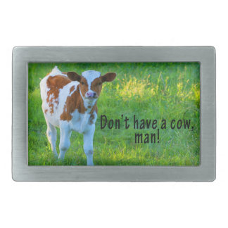 Don't Have A Cow Rectangular Belt Buckle
