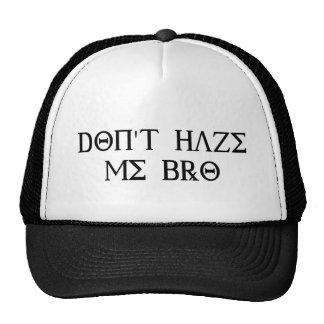 Don't Haze Me Bro Trucker Hats