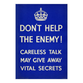 Don't help the enemy. Keep secrets safe. Poster