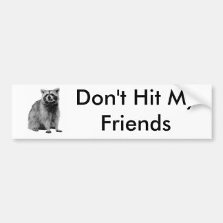 Don't Hit My Friends Bumper Sticker