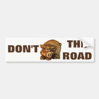 Don't Hog the Road Cute Pig Meme Bumper Sticker