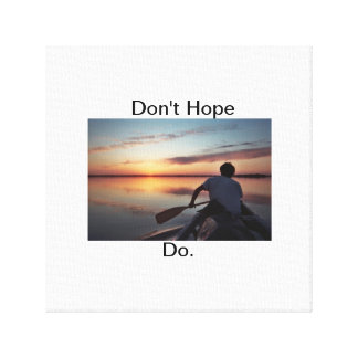 Don't Hope Canvas Print