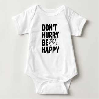 Don't Hurry Be Happy funny Sloth baby shirt