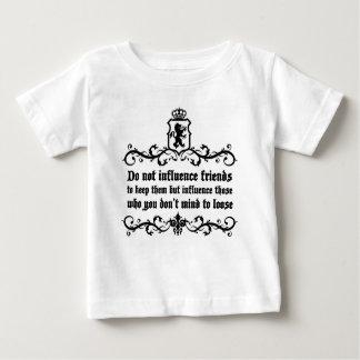 Dont Influece Friends quote Baby T-Shirt