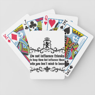 Dont Influece Friends quote Bicycle Playing Cards