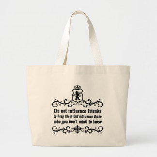 Dont Influece Friends quote Large Tote Bag
