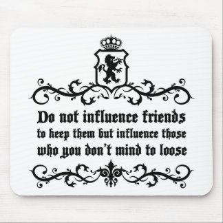 Dont Influece Friends quote Mouse Pad