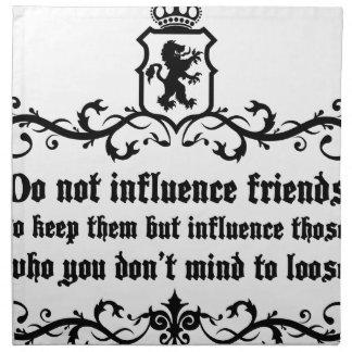 Dont Influece Friends quote Napkin