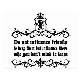 Dont Influece Friends quote Postcard