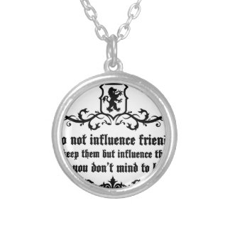 Dont Influece Friends quote Silver Plated Necklace