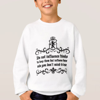 Dont Influece Friends quote Sweatshirt