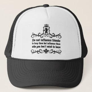 Dont Influece Friends quote Trucker Hat
