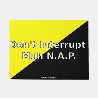 Don't Interrupt Muh N.A.P. Door Mat