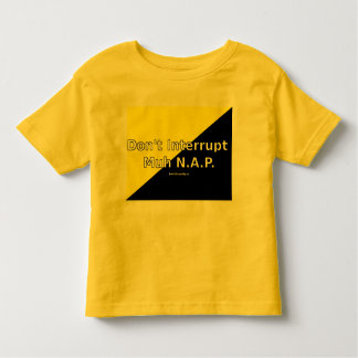 Don't Interrupt Muh N.A.P. Toddler T-Shirt