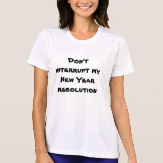 don't interrupt my new year resolution T-Shirt