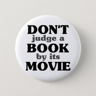 Don't Judge a Book by its Movie 6 Cm Round Badge