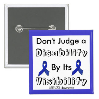 Don't Judge a Disability by its Visibility Button