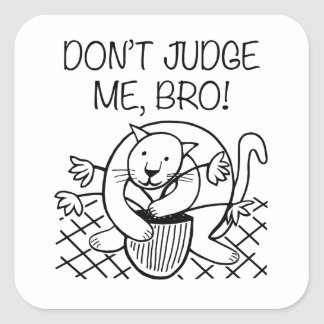 Don't Judge Me Bro Square Sticker