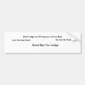 Don't Judge Me Sticker Bumper Sticker
