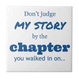 """""""Don't judge"""" quote. Ceramic Tile"""