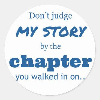 """Don't judge"" quote. Classic Round Sticker"