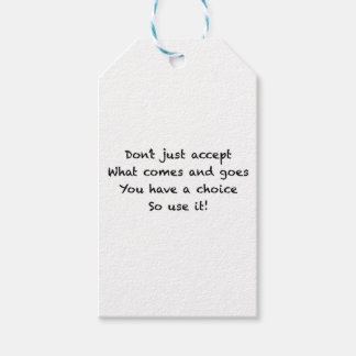 Don't just accept what comes and goes gift tags