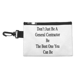 Don't Just Be A General Contractor Be The Best One Accessories Bags