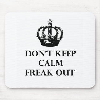Don't Keep Calm Freak Out Mouse Pad