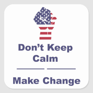 Don't Keep Calm Make Change Sticker