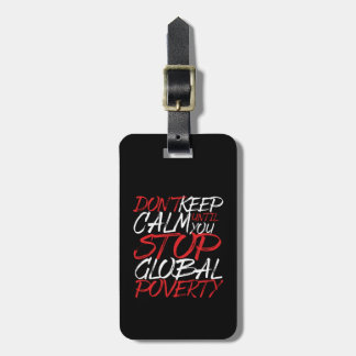 Don't Keep Calm Stop Global Poverty Volunteer Luggage Tag