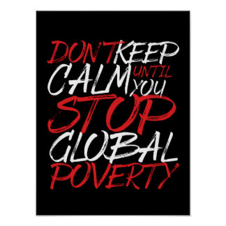 Don't Keep Calm Stop Global Poverty Volunteer Poster
