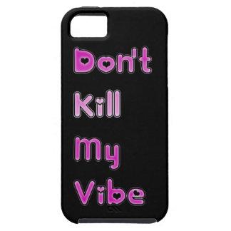 Don't Kill My Vibe Hearts iPhone 5 Vibe Case iPhone 5 Case