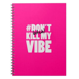 #dont kill… spiral notebook