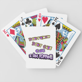 don't know dont care I am poppin Bicycle Playing Cards