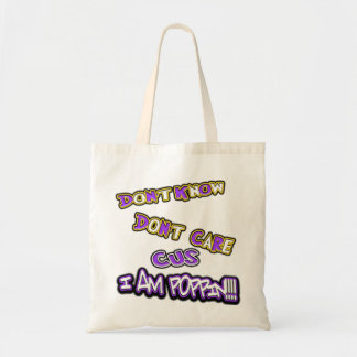 don't know dont care I am poppin Tote Bag