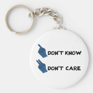 Don't Know Don't Care! Key Ring