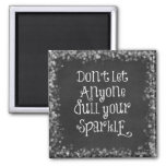 Don't Let Anyone Dull Your Sparkle Quote Refrigerator Magnets