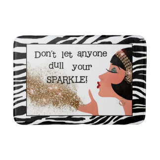"""""""Don't Let Anyone Dull Your Sparkle!"""" Bath Mats"""