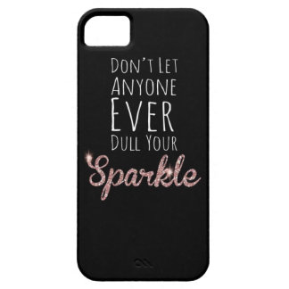 Dont let anyone ever dull your sparkle Case-Cute iPhone 5 Cover