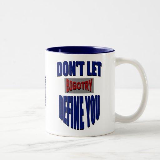 Don't Let Bigotry Define You Mug