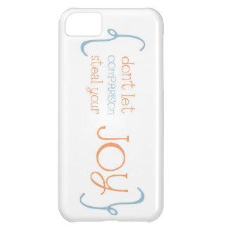 don't let comparison steal your JOY! iPhone 5C Case