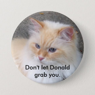 Don't let Donald grab you. 7.5 Cm Round Badge