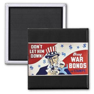Don't Let Him Down, Buy War Bonds And Stamps Fridge Magnets
