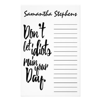 Don't Let Idiots Ruin Your Day Black White Quote Custom Stationery
