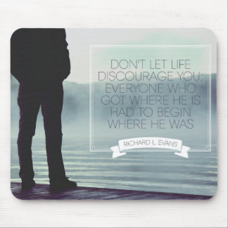 Don't Let Life Discourage Mouse Pad