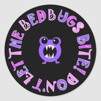 Don't Let The Bedbugs Bite! Classic Round Sticker