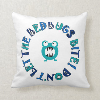 Don't Let The Bedbugs Bite! Pillow