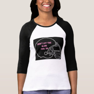 Don't Let the Bling Fool Ya Football Fashion Shirt