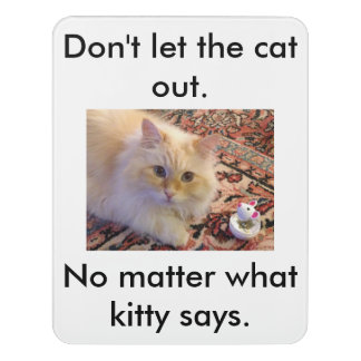 Don't let the cat out. door sign