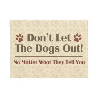 Don't Let The Dogs Out Doormat